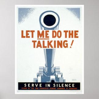¡Déjeme hacer hablar! Sirva en el silencio - WPA Póster