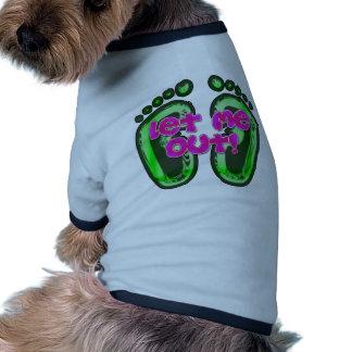 Déjeme hacia fuera camiseta de mascota