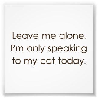 Déjeme me solo están hablando solamente a mi gato fotografías