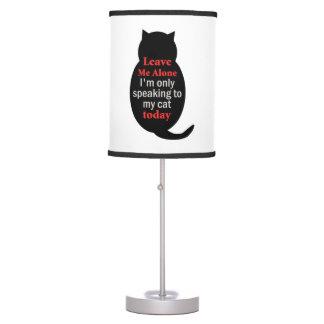 Déjeme me solo están hablando solamente a mi gato lámpara de mesa