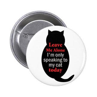 Déjeme me solo están hablando solamente a mi gato  pin
