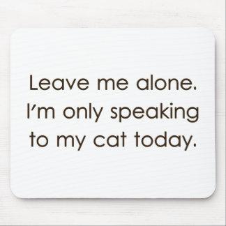 Déjeme me solo están hablando solamente a mi gato tapete de raton