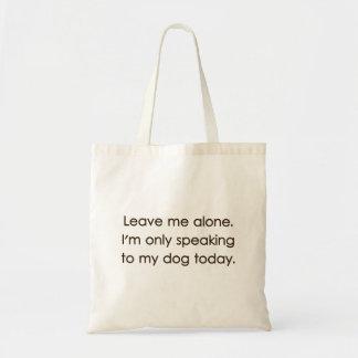 Déjeme me solo están hablando solamente a mi perro bolsas de mano