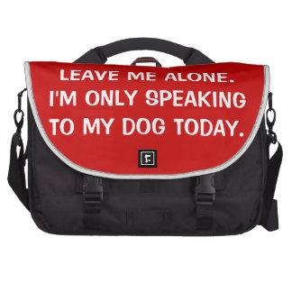 Déjeme me solo están hablando solamente a mi perro bolsas para portatil