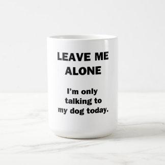 Déjeme solo.  Estoy hablando solamente con mi Taza