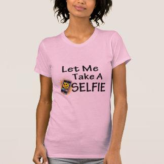 Déjeme tomar un Selfie T-shirts