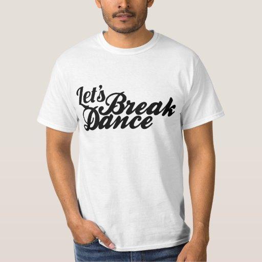 Déjenos Breakdance Playera