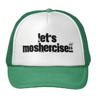 ¡Déjenos Moshercise!! Gorro De Camionero
