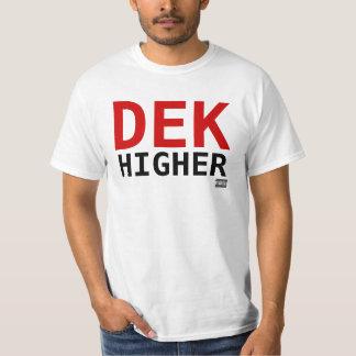 Dek Higher 2 Big Bold T-Shirt