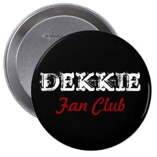 Dekkie Fan Club button
