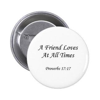 ~ del 17:17 de los proverbios que un amigo ama pin redondo de 2 pulgadas