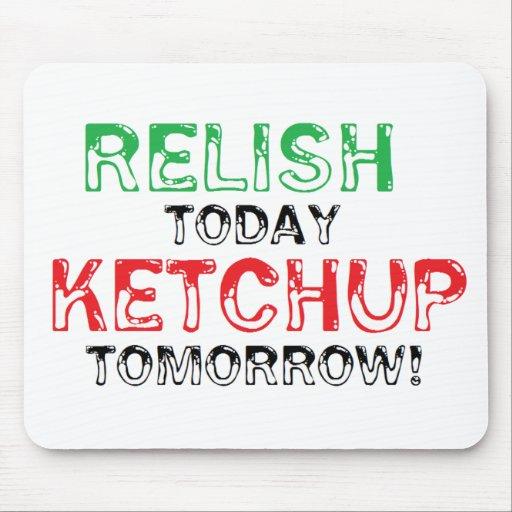 Del condimento salsa de tomate hoy… mañana mousepad