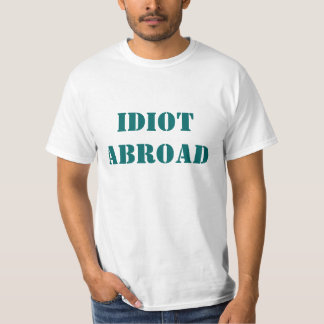 "Del ""idiota camiseta en el extranjero"" remera"