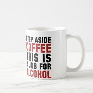 Del paso el café a un lado esto es un trabajo para taza básica blanca