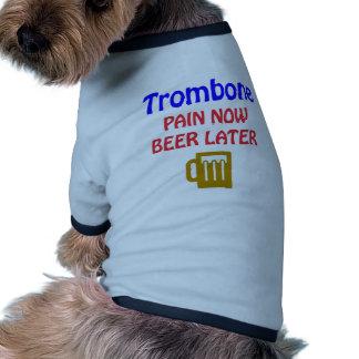 Del Trombone del dolor cerveza ahora más adelante Camiseta Con Mangas Para Perro