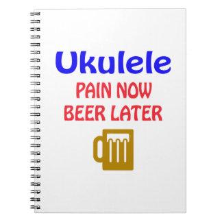 Del Ukulele del dolor cerveza ahora más adelante Libro De Apuntes