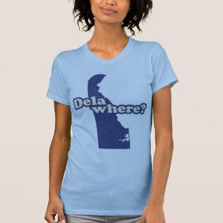 Dela-where? T-Shirt