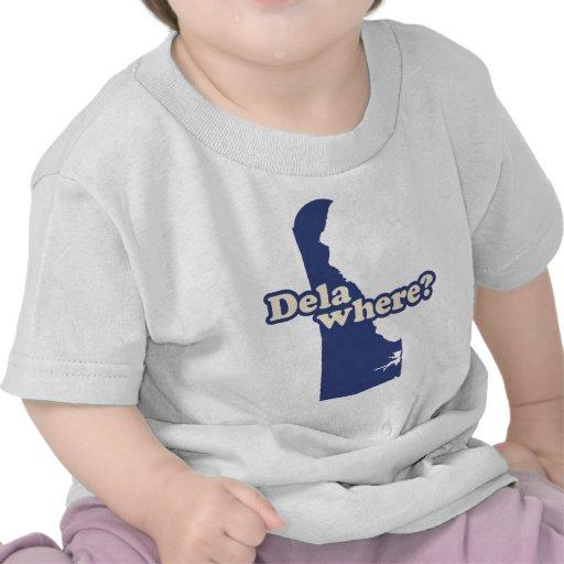 Dela-where? Shirts