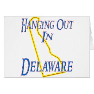 Delaware - colgando hacia fuera tarjeta
