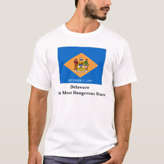 Delaware, Delaware18th Most Dangerous State T-Shirt