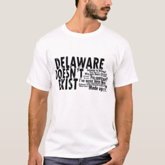 Delaware Doesnt Exist T-Shirt