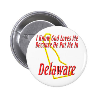 Delaware - God Loves Me Button