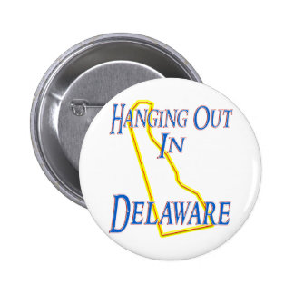 Delaware - Hanging Out Pinback Button