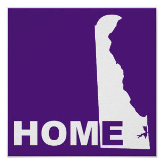Delaware Home Away From State Poster Sign