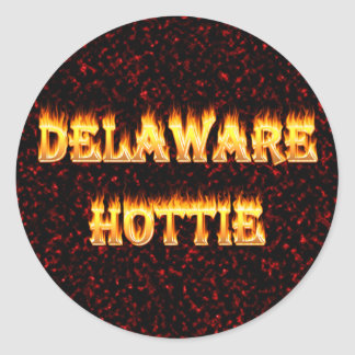 Delaware Hottie Fire and Flames Round Sticker