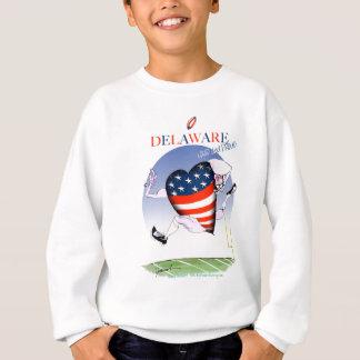 delaware loud and proud, tony fernandes sweatshirt