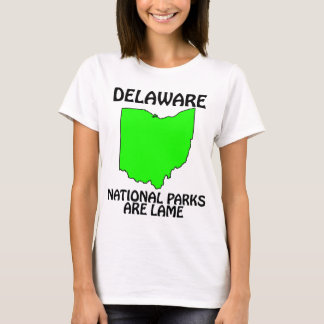 Delaware - National Parks Are Lame T-Shirt