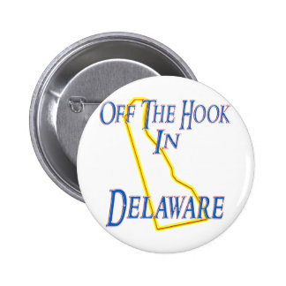 Delaware - Off The Hook Pinback Button