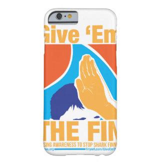 Déles la caja del teléfono de la aleta funda para iPhone 6 barely there