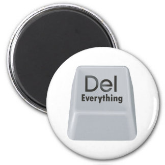 Delete Everything 2 Inch Round Magnet