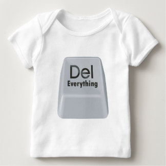 Delete Everything Baby T-Shirt
