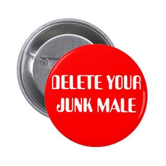 DELETE YOUR JUNK MALE PINS