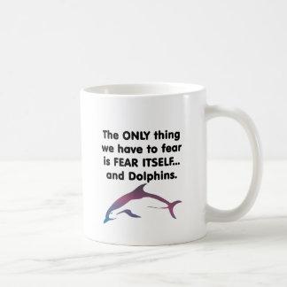 Delfínes del miedo sí mismo taza de café