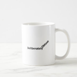 Deliberately Obtuse Coffee Mug
