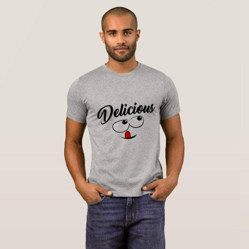 DELICIOUS #DELICIOUS T-Shirt