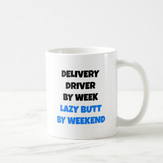 Delivery Driver by Week Lazy Butt by Weekend Coffee Mug