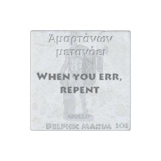 Delphic Maxim #101 - When You Err, Repent Stone Magnet