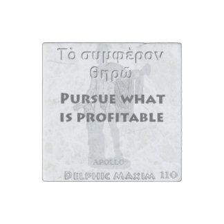Delphic Maxim #110 - Pursue What Is Profitable Stone Magnet