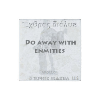 Delphic Maxim #112 - Do Away With Enmities Stone Magnet