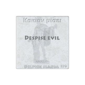 Delphic Maxim #119 - Despise Evil Stone Magnet