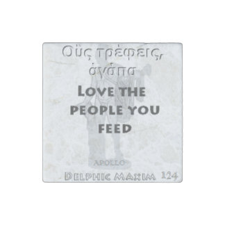 Delphic Maxim #124 - Love The People You Feed Stone Magnet