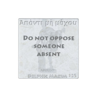 Delphic Maxim #125 - Do Not Oppose Someone Absent Stone Magnet