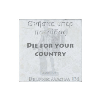 Delphic Maxim #132 - Die For Your Country Stone Magnet