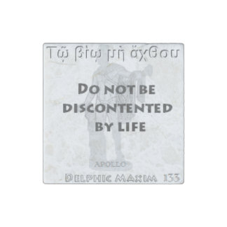 Delphic Maxim #133 -Do Not Be Discontented By Life Stone Magnet