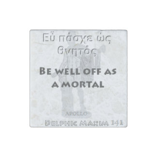 Delphic Maxim #141 - Be Well Off As A Mortal Stone Magnet
