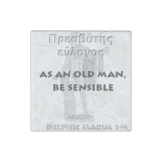 Delphic Maxim #146 - As An Old Man, Be Sensible Stone Magnet